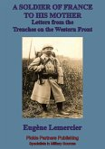 Soldier Of France To His Mother; Letters From The Trenches On The Western Front (eBook, ePUB)