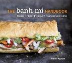 The Banh Mi Handbook (eBook, ePUB)
