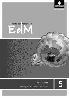 Elemente der Mathematik 5. Lösungen. Arbeitsheft. Sekundarstufe 1. Nordrhein-Westfalen