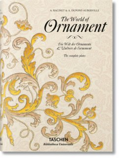 The World of Ornament - Racinet, Auguste; Dupont-Auberville, M.