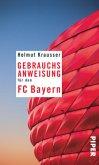 Gebrauchsanweisung für den FC Bayern (Restexemplar)