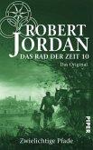 Zwielichtige Pfade / Das Rad der Zeit. Das Original Bd.10