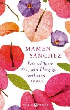 Die schönste Art, sein Herz zu verlieren - Sánchez, Mamen