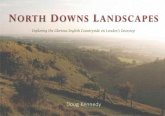 North Downs Landscapes: Exploring the Glorious English Countryside on London's Doorstep