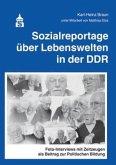 Sozialreportage über Lebenswelten in der DDR