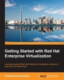 Getting Started with Red Hat Enterprise Virtualization (eBook, ePUB)