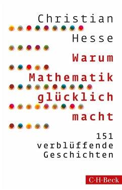 Warum Mathematik glücklich macht - Hesse, Christian
