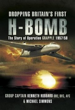 Dropping Britain's First H-Bomb (eBook, PDF) - Hubbard OBE DFC AFC, Group Captain Kenneth