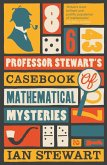 Professor Stewart's Casebook of Mathematical Mysteries (eBook, ePUB)