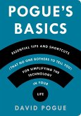 Pogue's Basics: Essential Tips and Shortcuts (That No One Bothers to Tell You) for Simplifying the Technology in Your Life (eBook, ePUB)