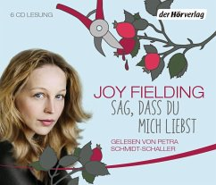 Sag, dass du mich liebst, 6 Audio-CDs - Fielding, Joy