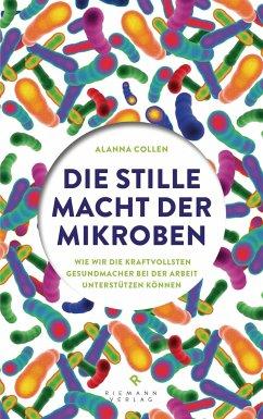 Die stille Macht der Mikroben - Collen, Alanna