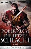 Die letzte Schlacht / Die Königskriege Bd.3