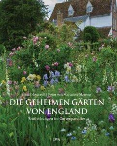 Die geheimen Gärten von England - Howcroft, Heidi