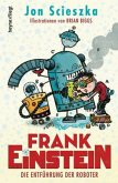 Die Entführung der Roboter / Frank Einstein Bd.1