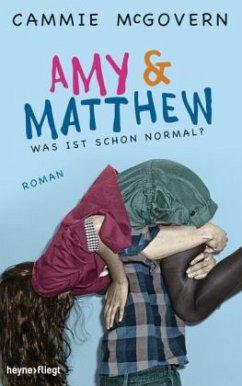 Amy & Matthew - Was ist schon normal? - McGovern, Cammie