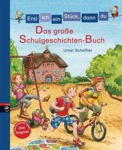 Erst ich ein Stück, dann du - Das große Schulgeschichten-Buch - Scheffler, Ursel