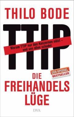Die Freihandelslüge - Bode, Thilo
