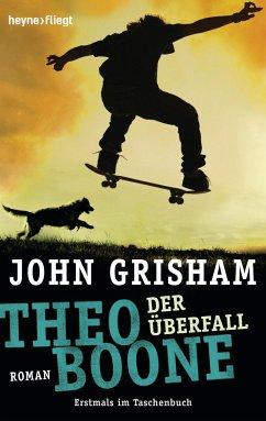 Der Überfall / Theo Boone Bd.4 - Grisham, John