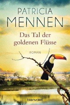 Das Tal der goldenen Flüsse / Indien-Saga Bd.2 - Mennen, Patricia