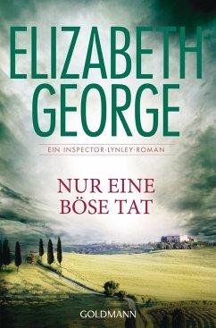 Nur eine böse Tat / Inspector Lynley Bd.18 - George, Elizabeth
