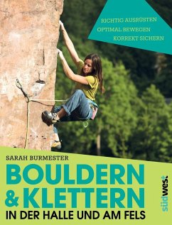 Bouldern & Klettern in der Halle und am Fels - Burmester, Sarah