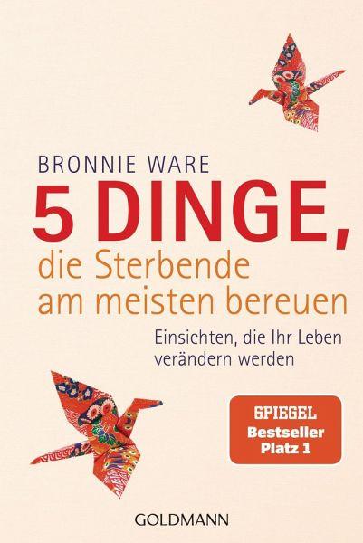 5 Dinge, die Sterbende am meisten bereuen - Ware, Bronnie