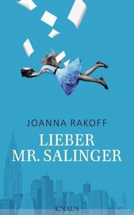 Lieber Mr. Salinger - Rakoff, Joanna