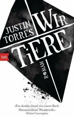 Wir Tiere - Torres, Justin