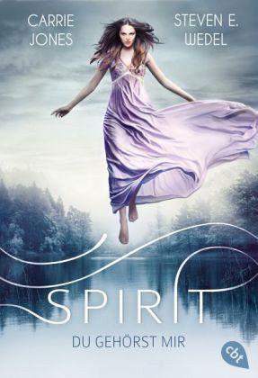 Spirit - Du gehörst mir - Jones, Carrie; Wedel, Steven E.