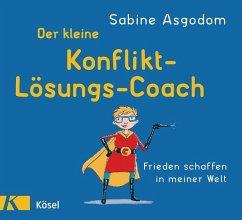 Der kleine Konfliktlösungscoach - Asgodom, Sabine