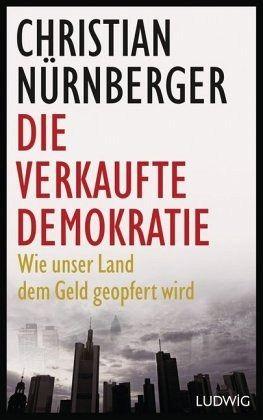 Die verkaufte Demokratie - Nürnberger, Christian