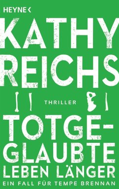 Totgeglaubte leben länger / Tempe Brennan Bd.8 - Reichs, Kathy