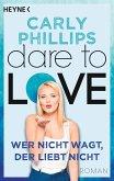 Wer nicht wagt, der liebt nicht / Dare to love Bd.1