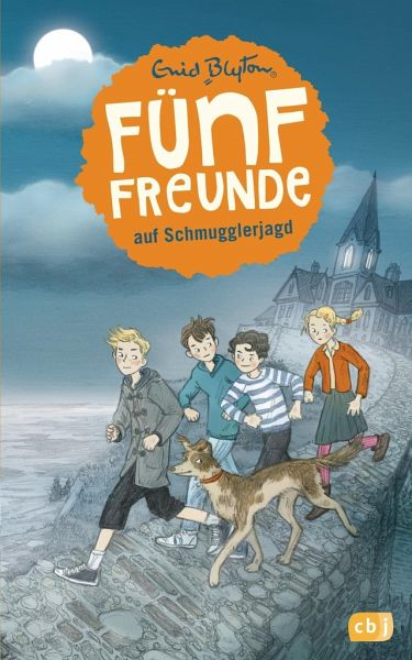 Funf Freunde Auf Schmugglerjagd Funf Freunde Bd 4 Von Enid Blyton Portofrei Bei Bucher De Bestellen