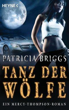 Tanz der Wölfe / Mercy Thompson Bd.7 - Briggs, Patricia
