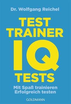 Testtrainer IQ-Tests - Reichel, Wolfgang