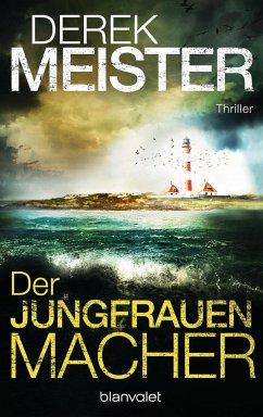 Der Jungfrauenmacher / Helen Henning & Knut Jansen Bd.1 - Meister, Derek
