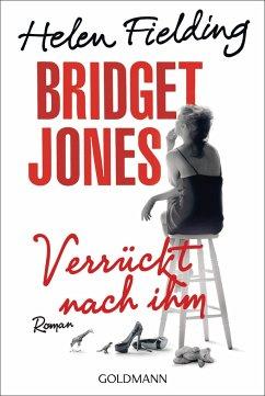 Verrückt nach ihm / Bridget Jones Bd.4 - Fielding, Helen