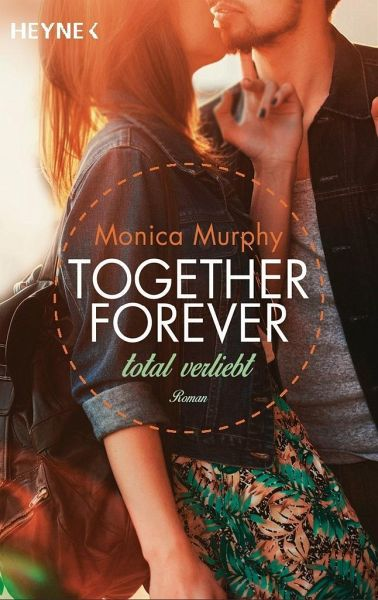 Total verliebt / Together forever Bd.1 - Murphy, Monica