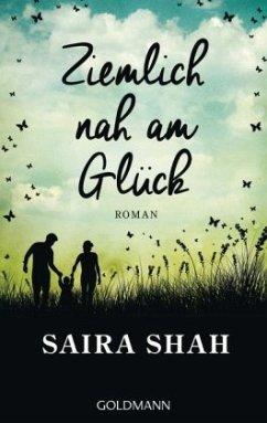 Ziemlich nah am Glück - Shah, Saira
