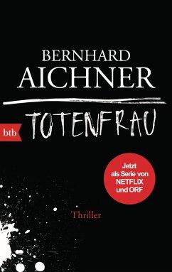 Totenfrau / Totenfrau-Trilogie Bd.1 - Aichner, Bernhard