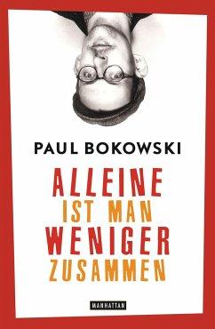 Alleine ist man weniger zusammen - Bokowski, Paul