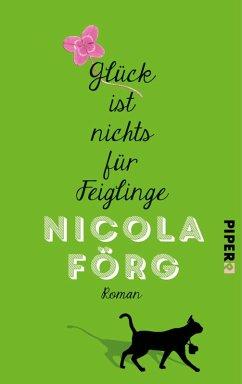 Glück ist nichts für Feiglinge (eBook, ePUB) - Förg, Nicola
