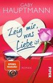 Zeig mir, was Liebe ist (eBook, ePUB)