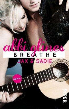 Breathe - Jax und Sadie / Sea Breeze Bd.1 (eBook, ePUB) - Glines, Abbi
