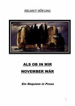 Als ob in mir November wär (eBook, ePUB) - Höfling, Helmut