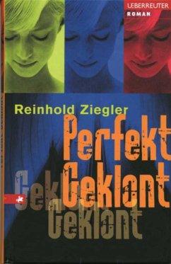 Perfekt Geklont (eBook, ePUB) - Ziegler, Reinhold
