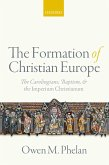 The Formation of Christian Europe (eBook, PDF)