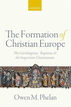 The Formation of Christian Europe (eBook, PDF) - Phelan, Owen M.